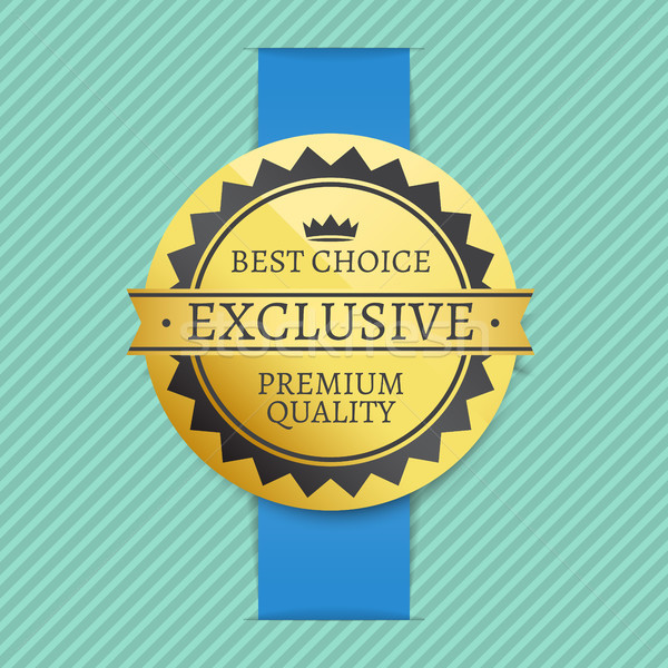 Best Choice Exclusive Premium Quality Golden Label Stock photo © robuart