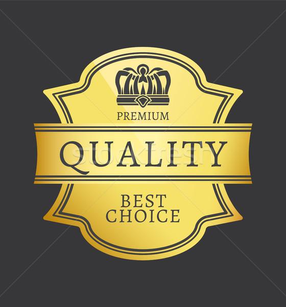Prémium minőség legjobb választás fényes arany matrica Stock fotó © robuart