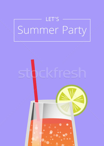 Lets Summer Party Poster with Lemonade in Glass Stock photo © robuart