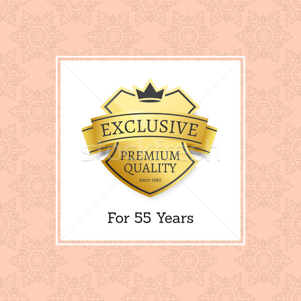 Exclusive Premium Quality for 55 Year Golden Label Stock photo © robuart