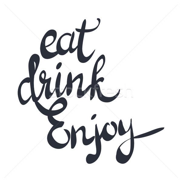 Eat Drink Enjoy Black Hand Written Phase on White Stock photo © robuart