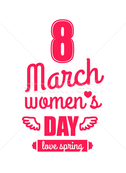 Love Spring 8 March Women s Day Calligraphy Print Stock photo © robuart