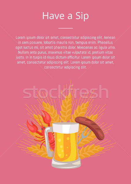 Have Sip Poster with Glass Beer, Grilled Sausage Stock photo © robuart