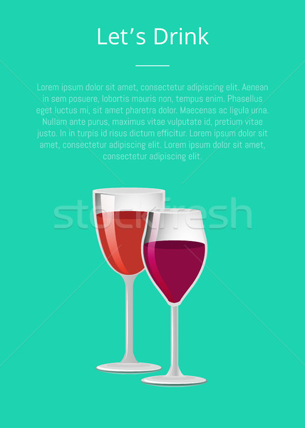 Lets Drink Glass of Wine Poster Two Wineglasses Stock photo © robuart