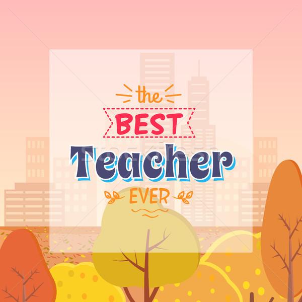 Best Teacher Ever Autumn Theme Vector Illustration Stock photo © robuart
