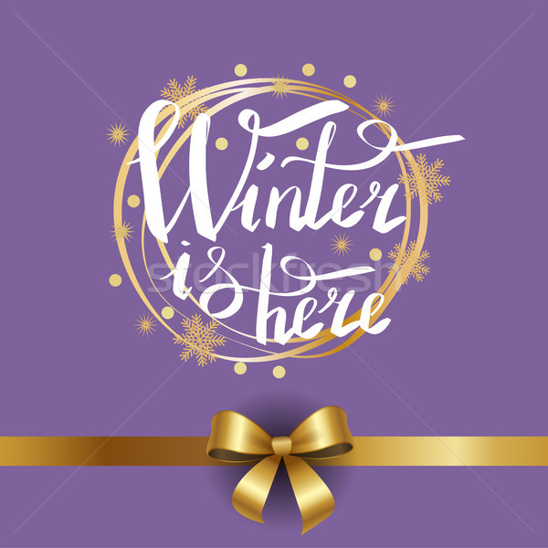 Winter is Here Calligraphic Inscription in Frame Stock photo © robuart