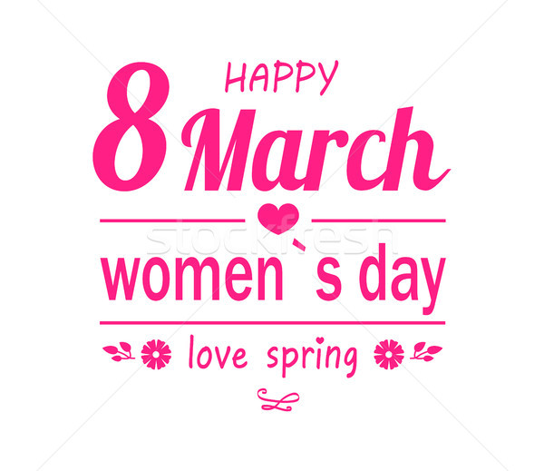 Love Spring Happy 8 March Womens Day Greeting Card Stock photo © robuart