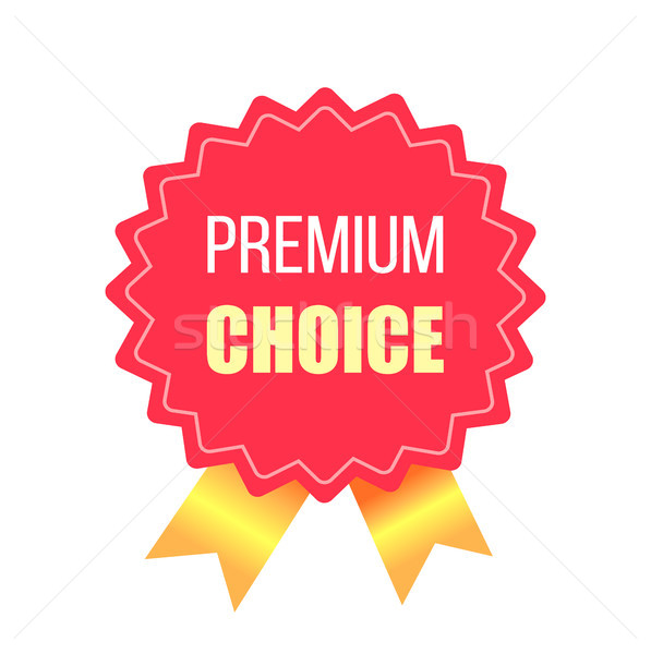 Premium Choice Aaward Stamp with Golden Ribbons Stock photo © robuart
