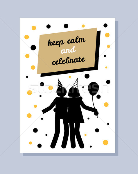 Keep Calm Celebrate Poster Happy Couple Silhouette Stock photo © robuart