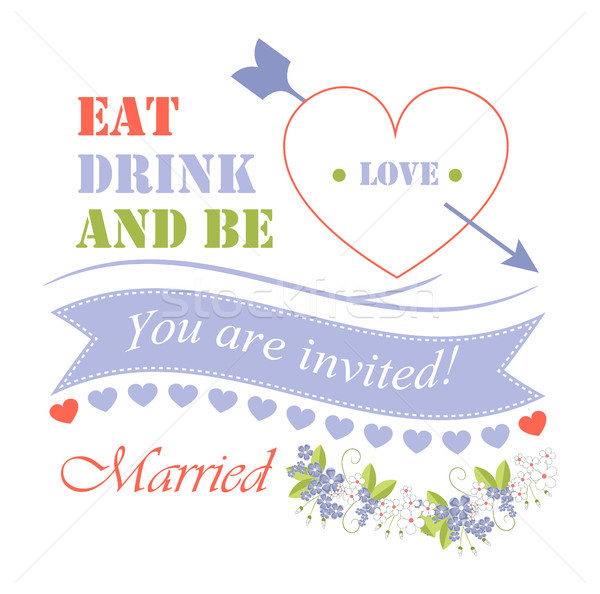 Eat Drink and Be Married, Vector Illustration Stock photo © robuart