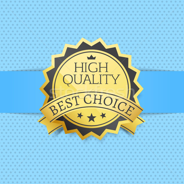 High Quality Best Choice Exclusive Golden Label Stock photo © robuart