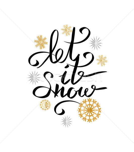 Let it Snow Inscription on Background of Snowflake Stock photo © robuart