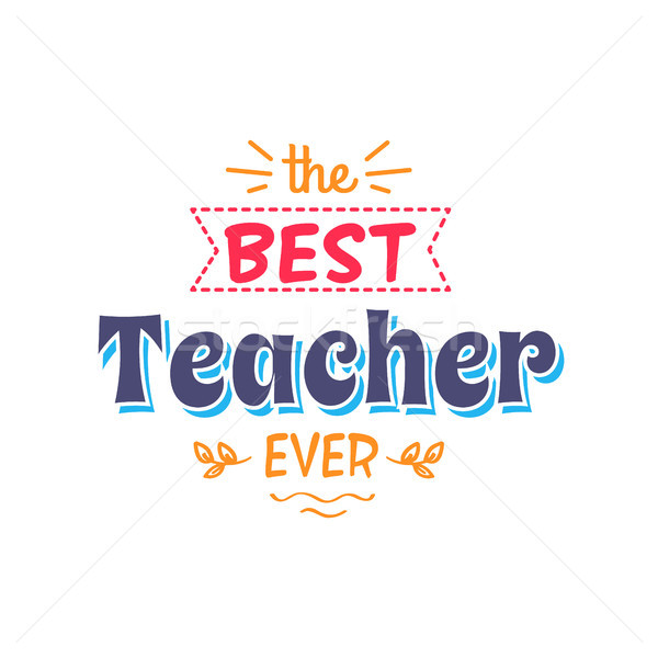 Best Teacher Ever Inscription with Doodles Vector Stock photo © robuart