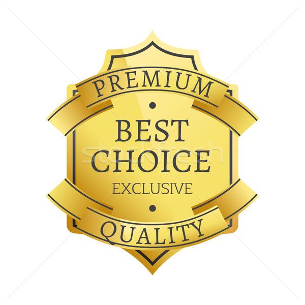 Best Choice Exclusive Premium Quality Golden Label Stock photo © robuart
