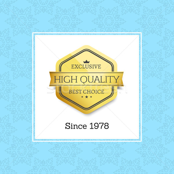Brand Since 1978 High Quality Exclusive Best Label Stock photo © robuart
