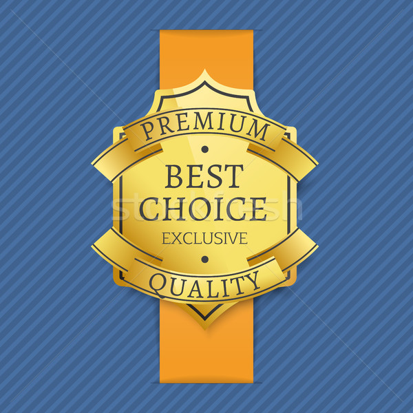 Premium Best Choice Exclusive Quality Golden Label Stock photo © robuart