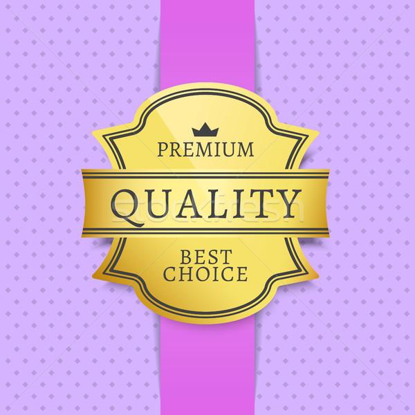 Prémium minőség legjobb választás címke szöveg promóciós Stock fotó © robuart