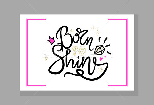 Born to Shine Graffiti Vector Illustration Stock photo © robuart