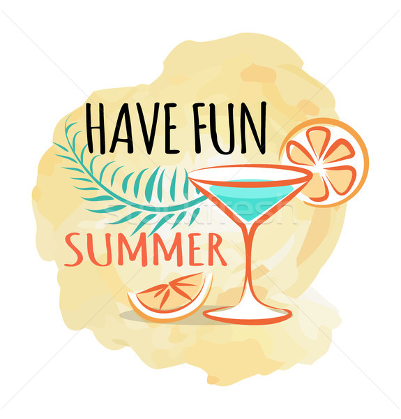 Have Fun Summer Poster with Refreshing Cocktail Stock photo © robuart