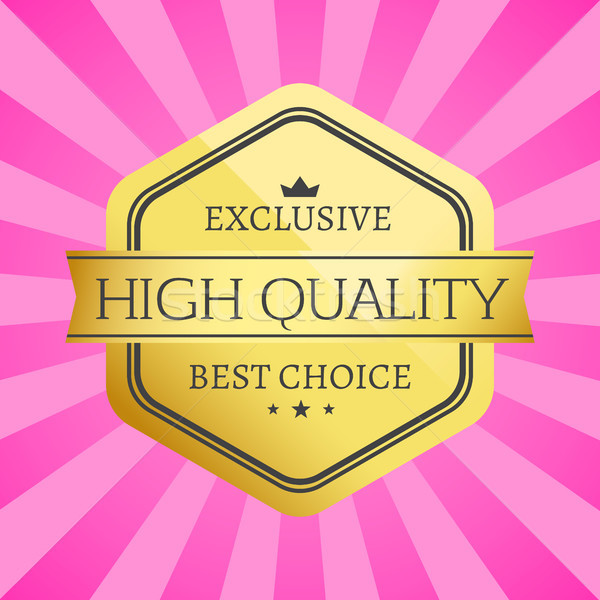 Exclusive High Quality Best Choice Golden Label Stock photo © robuart