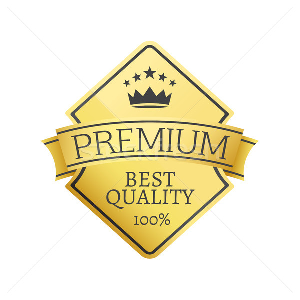 Best Quality 100 Golden Label Premium Choice Stock photo © robuart