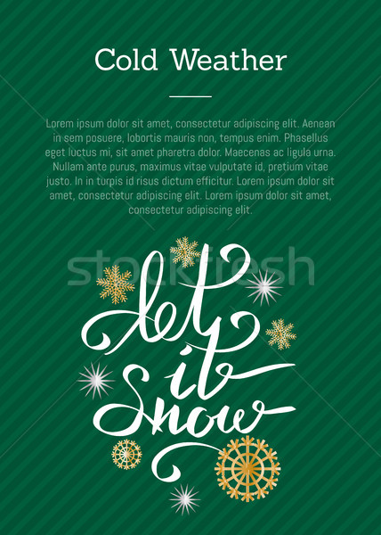 Cold Weather Let it Snow Inscription on Green Stock photo © robuart