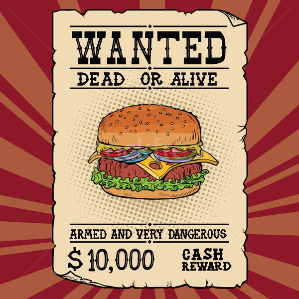 Burger fast food wanted dead or alive Stock photo © rogistok