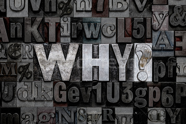 Letterpress Why ? Stock photo © RTimages