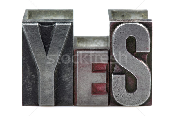 Letterpress Yes Stock photo © RTimages