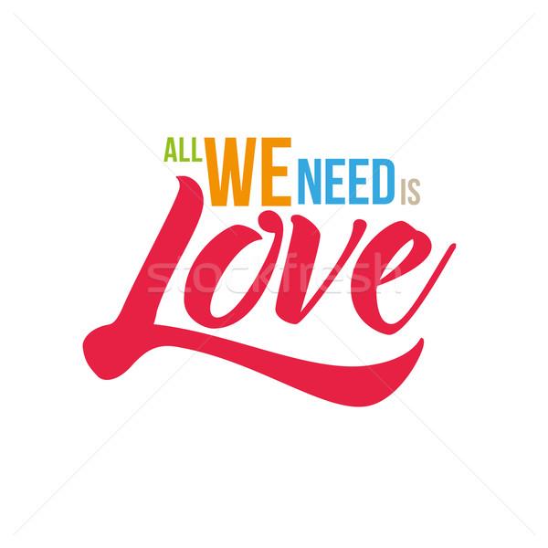 All We Need Is Love Stock photo © sgursozlu