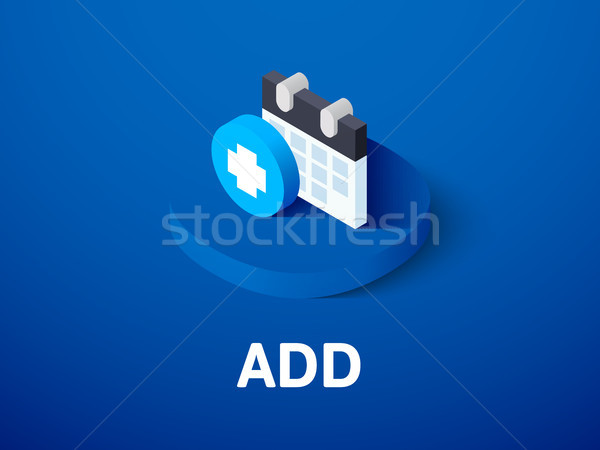 Add isometric icon, isolated on color background Stock photo © sidmay