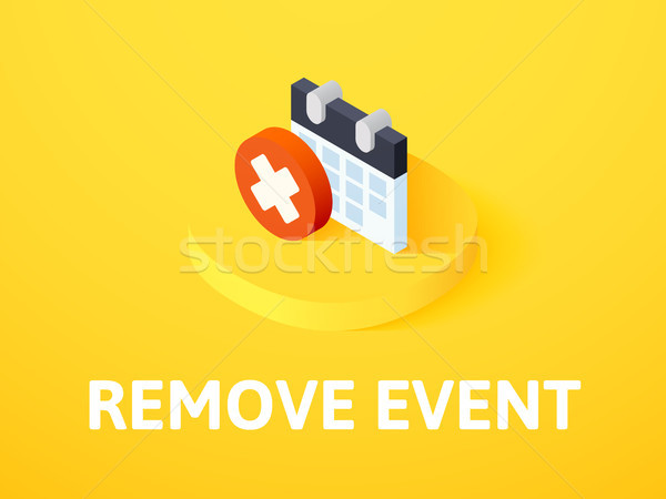 Remove event isometric icon, isolated on color background Stock photo © sidmay