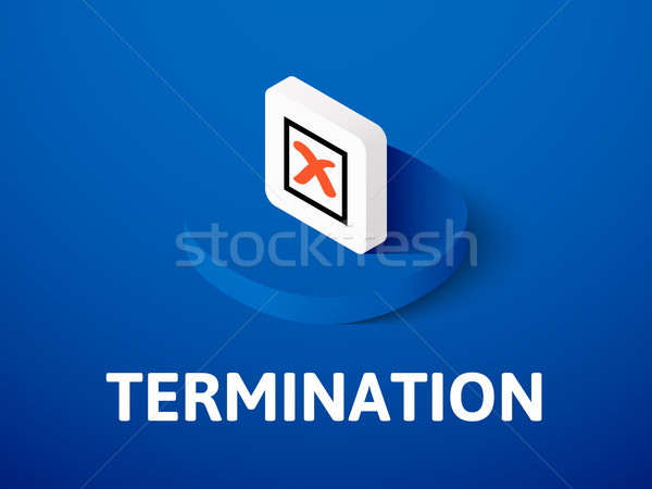 Termination isometric icon, isolated on color background Stock photo © sidmay