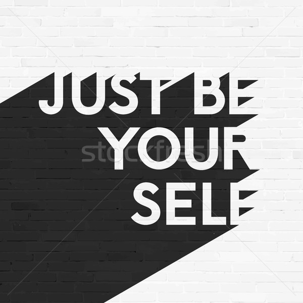 Just be your self, lettering illustration, grunge brick wall background, typographic retro design Stock photo © sidmay