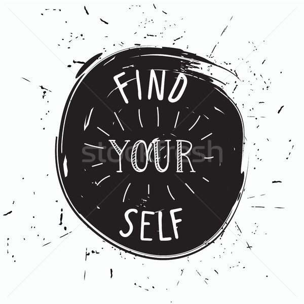 Find yourself. Simple youthful motivational poster Stock photo © softulka