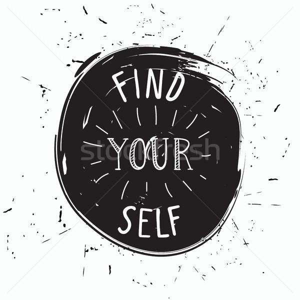 Talál magad egyszerű fiatalos motivációs poszter Stock fotó © softulka