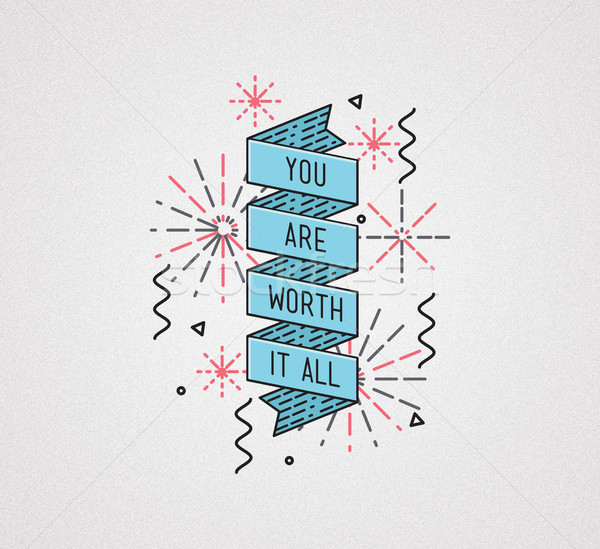 Stock photo: You are worth it all. Inspirational illustration, motivational quote