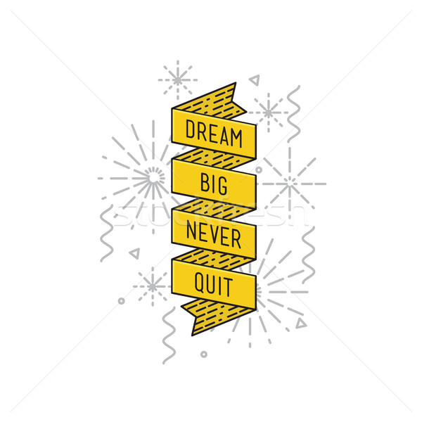 Dream big never quit. Inspirational vector illustration, motivational quotes flat Stock photo © softulka