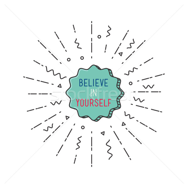Stock photo: Belive in yourself Inspirational vector illustration, motivational quotes typographic poster