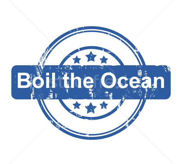 Boil the ocean business concept stamp Stock photo © speedfighter