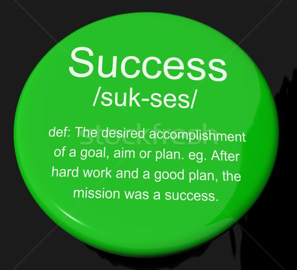 Success Definition Button Showing Achievements Or Attainment Of Stock photo © stuartmiles