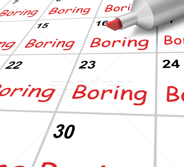 Boring Calendar Means Monotony Tedium And Boredom Stock photo © stuartmiles