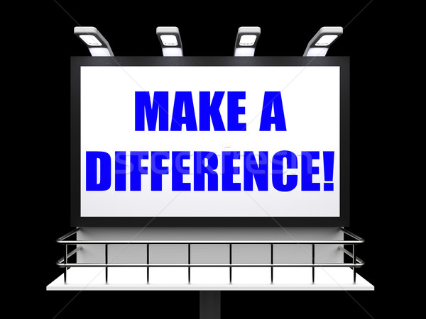 Make a Difference Sign Represents Motivation for Causing Change Stock photo © stuartmiles