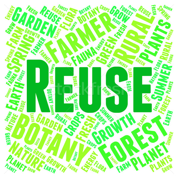 Reuse Word Represents Go Green And Recyclable Stock photo © stuartmiles