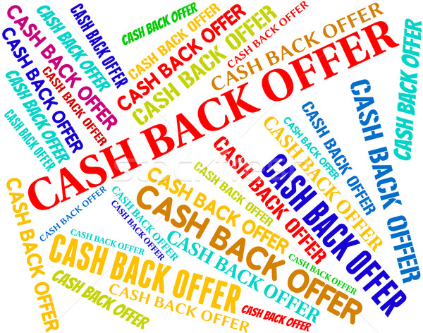 Cash Back Offer Means Partial Refund And Reduction Stock photo © stuartmiles