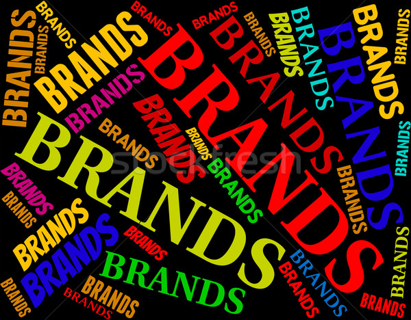 Brands Word Indicates Branding Trademark And Label Stock photo © stuartmiles