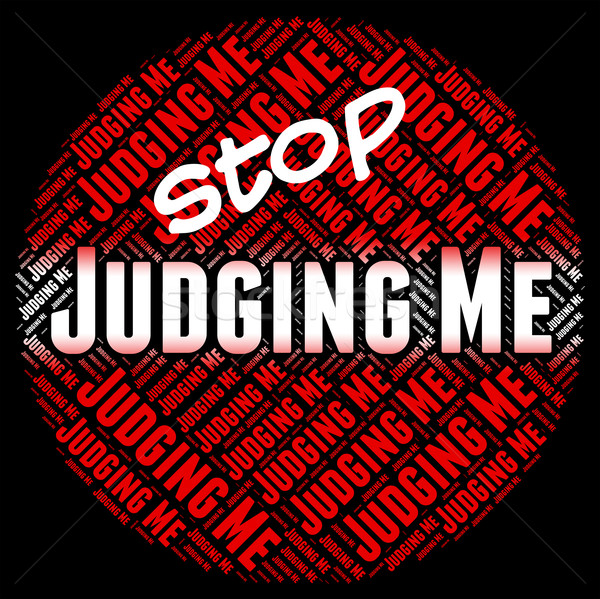 Stop Judging Me Means Warning Sign And Decide Stock photo © stuartmiles