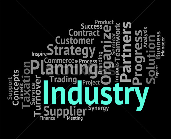Industry Word Means Industrialized Wordclouds And Industrial Stock photo © stuartmiles