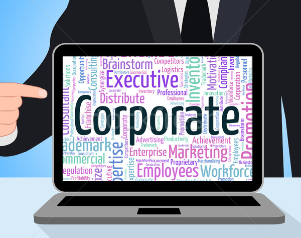 Corporate Word Shows Corporation Businessmen And Wordcloud Stock photo © stuartmiles