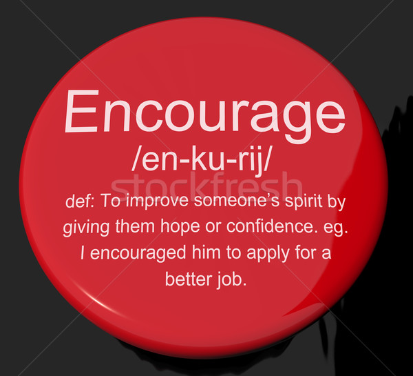 Encourage Definition Button Showing Motivation Inspiration And R Stock photo © stuartmiles